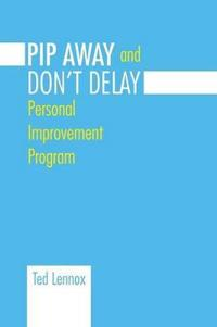 Pip Awayand Don't Delay