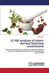 LC-MS Analysis of Plant-Derived Bioactive Constituents