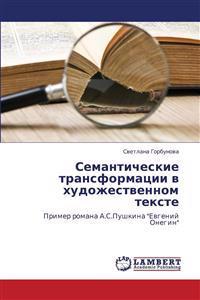 Semanticheskie Transformatsii V Khudozhestvennom Tekste
