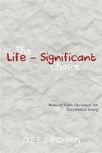The Life-Significant Choice