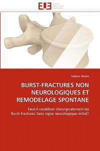 Burst-Fractures Non Neurologiques Et Remodelage Spontane