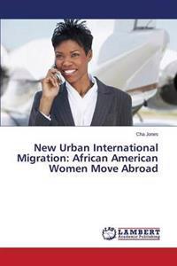 New Urban International Migration