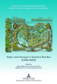 Italy and Europe's Eastern Border 1204-1669