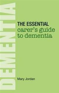 Essential carers guide to dementia