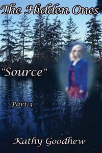 """The Hidden Ones """"Source"""" Part 3"""