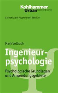 Ingenieurpsychologie: Psychologische Grundlagen Und Anwendungsgebiete