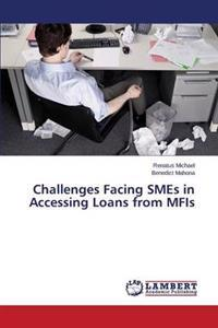 Challenges Facing Smes in Accessing Loans from Mfis