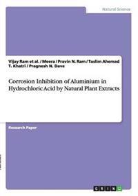 Corrosion Inhibition of Aluminium in Hydrochloric Acid by Natural Plant Extracts