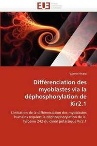 Diff�renciation Des Myoblastes Via La D�phosphorylation de Kir2.1