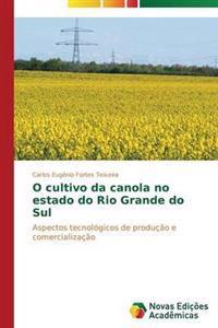 O Cultivo Da Canola No Estado Do Rio Grande Do Sul
