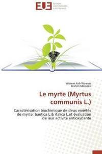 Le Myrte (Myrtus Communis L.)