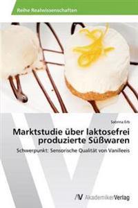 Marktstudie Uber Laktosefrei Produzierte Susswaren