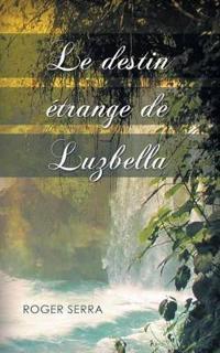 Le Destin Etrange de Luzbella