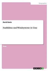 Stadtklima Und Windsysteme in Graz