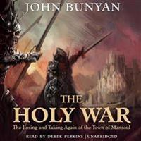 The Holy War: The Losing and Taking Again of the Town of Mansoul