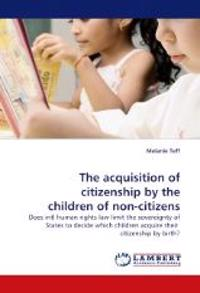 The Acquisition of Citizenship by the Children of Non-Citizens