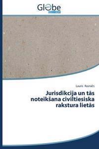 Jurisdikcija Un T S Noteik Ana Civiltiesiska Rakstura Liet S