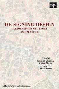 De-Signing Design: Cartographies of Theory and Practice