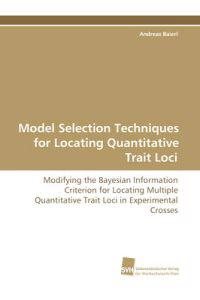 Model Selection Techniques for Locating Quantitative Trait Loci