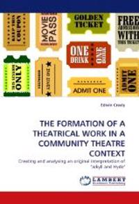 The Formation of a Theatrical Work in a Community Theatre Context