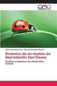 Dinamica de Un Modelo de Depredacion Tipo Gause