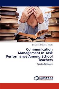 Communication Management in Task Performance Among School Teachers