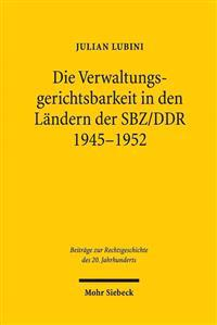 Die Verwaltungsgerichtsbarkeit in Den Landern Der Sbz/Ddr 1945-1952