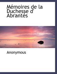 S Moires de La Duchesse D' Abrant?'s