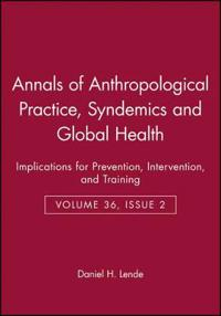 Annals of Anthropological Practice - Syndemics and Global Health: Implicati