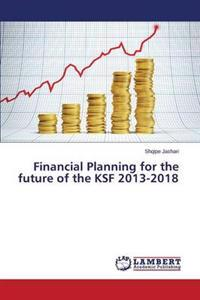 Financial Planning for the Future of the Ksf 2013-2018
