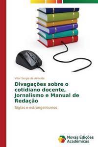 Divagacoes Sobre O Cotidiano Docente, Jornalismo E Manual de Redacao