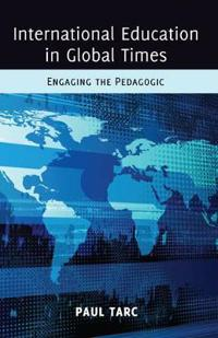 International Education in Global Times: Engaging the Pedagogic
