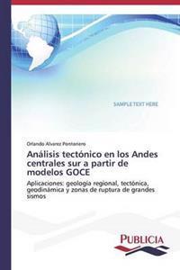 Analisis Tectonico En Los Andes Centrales Sur a Partir de Modelos Goce
