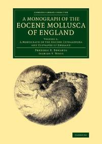 A Monograph of the Eocene Mollusca of England