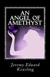 An Angel of Amethyst
