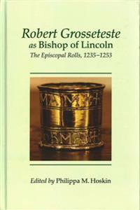 Robert Grosseteste As Bishop of Lincoln