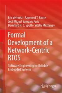 Formal Development of a Network-Centric RTOS