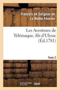 Les Aventures de Telemaque, Fils D'Ulysse, Par Ordre de Mgr Le Cte D'Artois. Tome 2