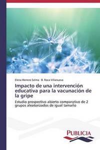Impacto de Una Intervencion Educativa Para La Vacunacion de La Gripe