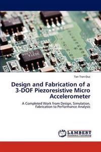 Design and Fabrication of a 3-Dof Piezoresistive Micro Accelerometer