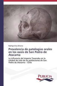 Prevalencia de Patologias Orales En Los Oasis de San Pedro de Atacama