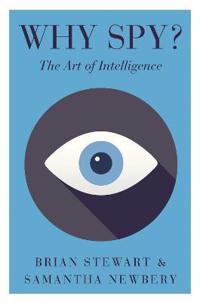 Why Spy?: The Art of Intelligence