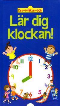 Lär dig klockan : dra-i-fliken-bok