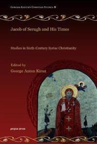 Jacob of Serugh and His Times