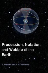 Precession, Nutation, and Wobble of the Earth