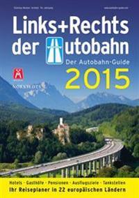 Links und Rechts der Autobahn 2015 : Der Autobahn-Guide