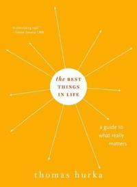 Best Things in Life: A Guide to What Really Matters