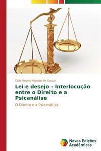 Lei E Desejo - Interlocucao Entre O Direito E a Psicanalise