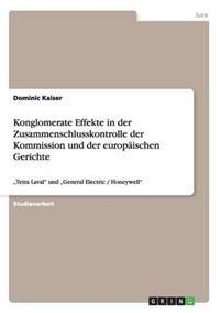 Konglomerate Effekte in Der Zusammenschlusskontrolle Der Kommission Und Der Europaischen Gerichte