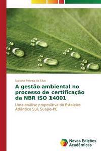 A Gestao Ambiental No Processo de Certificacao Da Nbr ISO 14001